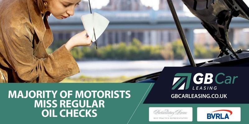 Majority of car owners miss regular oil checks